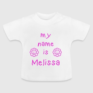MELISSA MY NAME IS - Baby T-Shirt