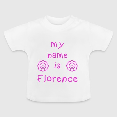 FLORENCE MY NAME IS - Baby T-Shirt