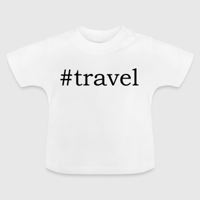 #Travel - Baby-T-skjorte