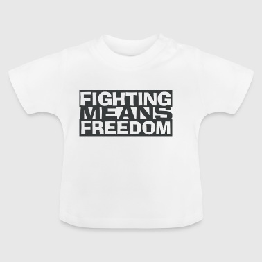 Fighting betyder frihed - Baby T-shirt