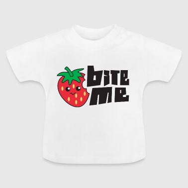 Fruit / Fruit: Strawberry - Bite Me - Baby T-Shirt