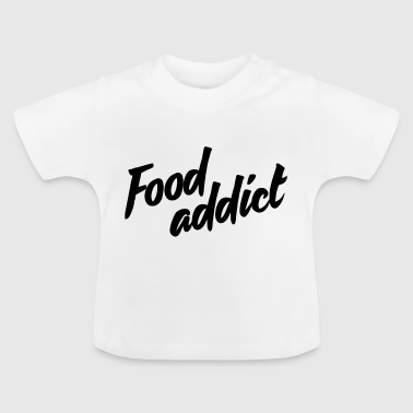 Food addict - Baby T-Shirt