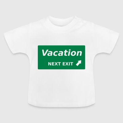 Vacation next Exit - Baby T-Shirt