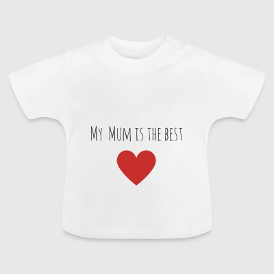 My_Mum_is_the_best-1- - Baby T-shirt