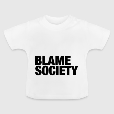 Blame Society Fashion - T-shirt Bébé