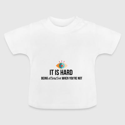 Being attractive - Baby T-Shirt