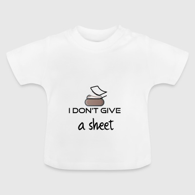 I do not give a sheet - Baby T-Shirt