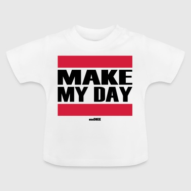 Make my day - T-shirt Bébé