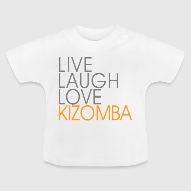 Live Laugh Kizomba - Dance Shirt - Baby T-shirt