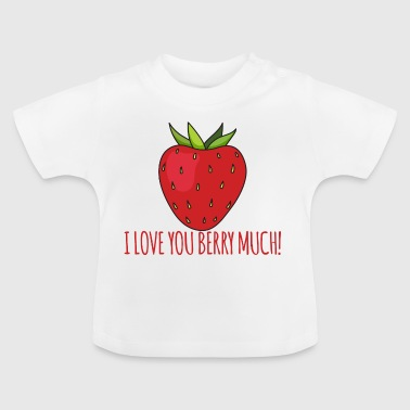 Frukt / frukt: Strawberry - Jag älskar dig Berry Much - Baby-T-shirt