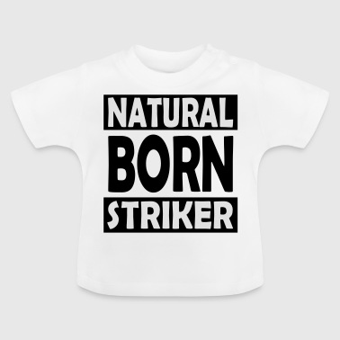 Natural Born Striker - T-shirt Bébé