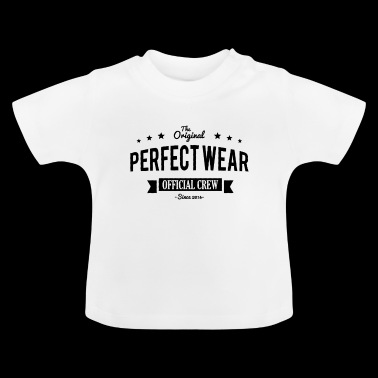 Perfect Wear - Baby T-Shirt