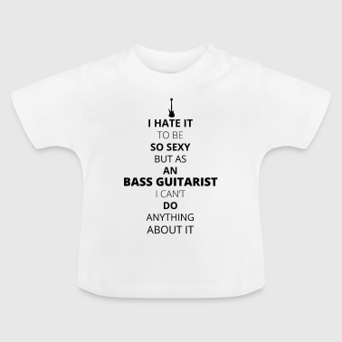 BASS GUITARIST - Baby T-Shirt