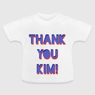 Kim Big Up - Baby T-Shirt