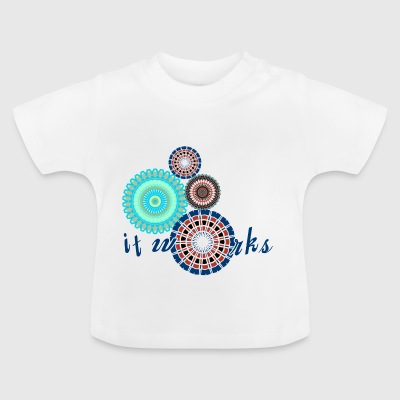 IT WORKS - Baby T-Shirt