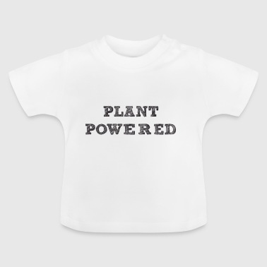 plant pawered - Baby T-Shirt