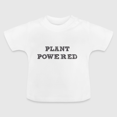 Pflanze pawered - Baby T-Shirt
