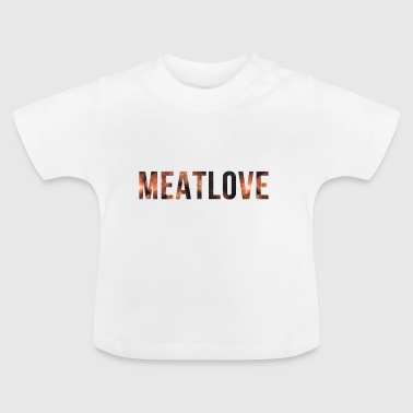 Meat Love - Baby T-Shirt