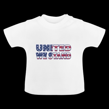 United We Stand - Baby T-Shirt