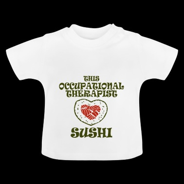 this occupational therapist - Baby T-Shirt