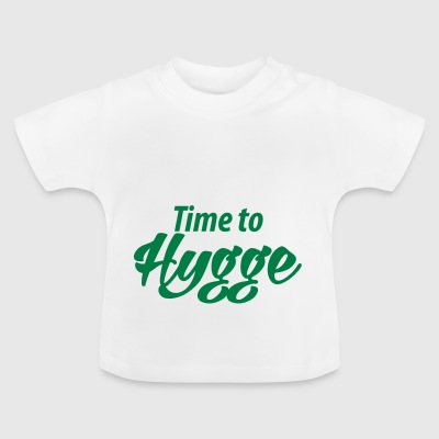 Time to Hygge! Feeling happy feelings satisfaction - Baby T-Shirt