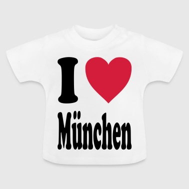 I love Munich - Baby T-Shirt