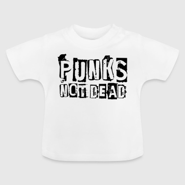 Punks not dead - Baby T-Shirt