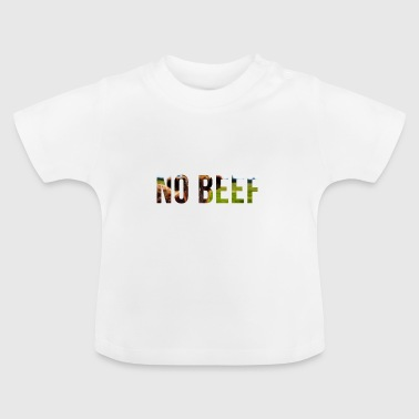 No beef - Baby T-Shirt