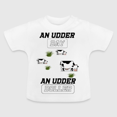 an udder day - Baby T-Shirt