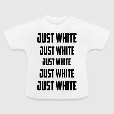 Only white black - Baby T-Shirt