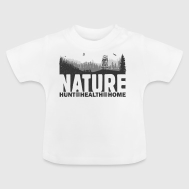 Nature Hunt Health Home - Baby T-Shirt