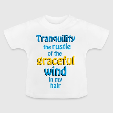 tranquility the rustle of the wind - Baby T-Shirt