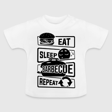 Eat Sleep Barbecue Repeat - Grillen Griller BBQ - Baby T-Shirt