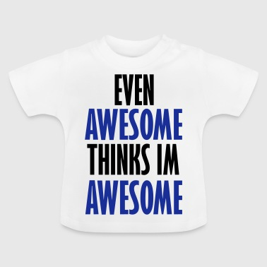 even awesome - Baby T-Shirt