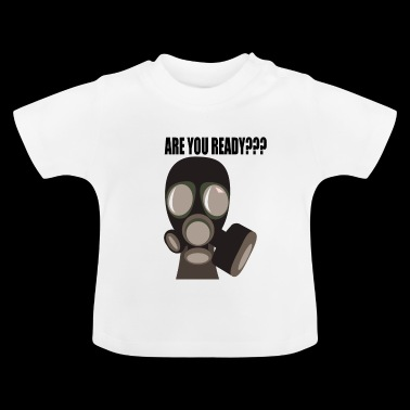 Are you ready ??? - Baby T-Shirt