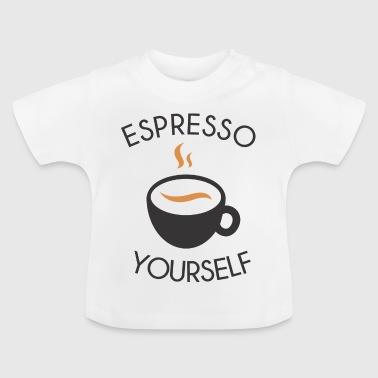 Espresso yourself - Baby T-Shirt