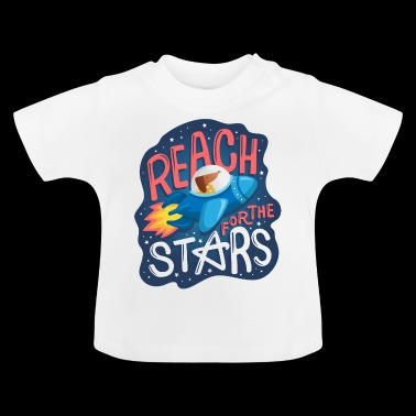 Reach for the Stars - Baby T-Shirt