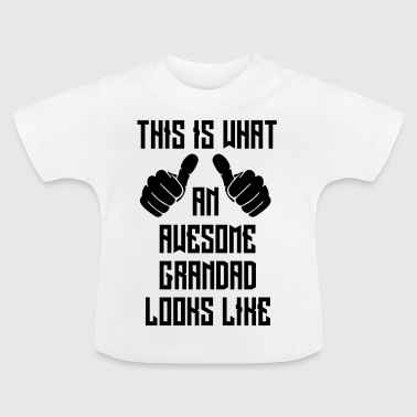 Awesome grandad - Baby T-Shirt