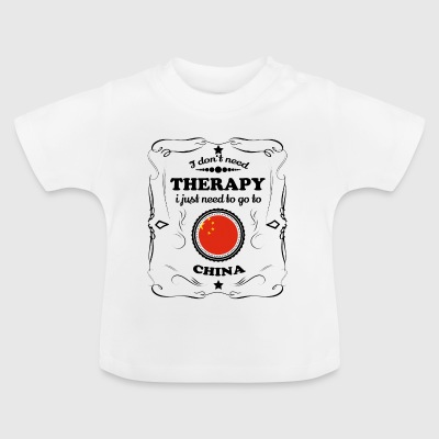 DON T NEED THERAPY GO CHINA - Baby T-Shirt