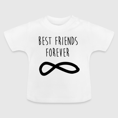 Best Friends Forever / Best Friends - Baby T-Shirt