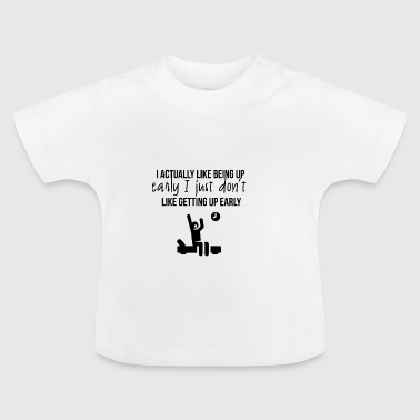 Being up early - Baby T-Shirt