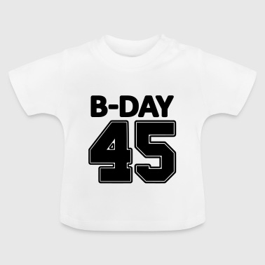 45th Birthday / Numbers Number Number Number 45 - Baby T-Shirt