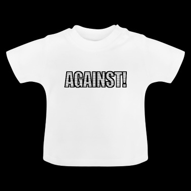 Against War Against Anti-war - Baby T-Shirt