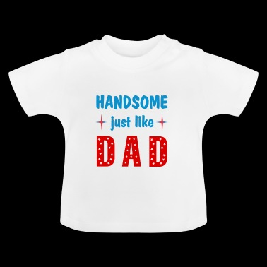 Handsome just like DAD - Babybody Babysuit - Baby T-Shirt
