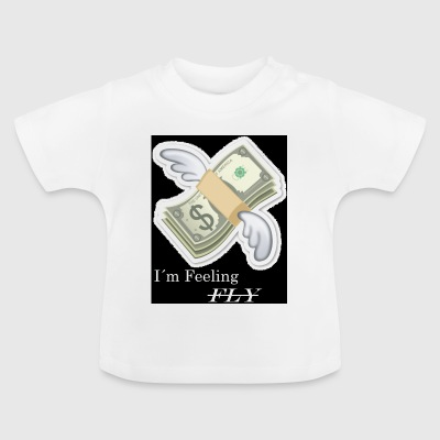 I´m Feeling FLY - Baby T-Shirt