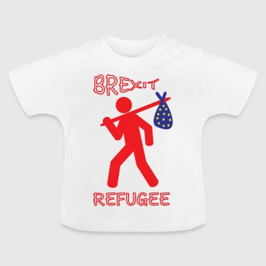 Brexit Refugee - Baby T-Shirt