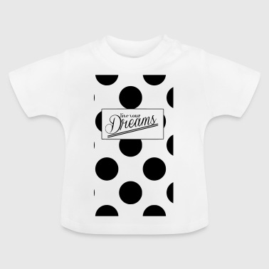 Dreams - Baby T-Shirt