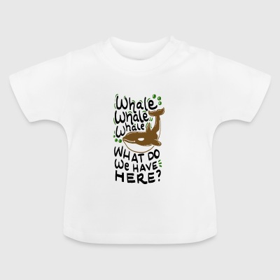 Whale, what do we have here? Gift whale Orca - Baby T-Shirt