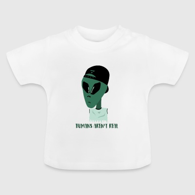 Humans are not real people are not real - Baby T-Shirt