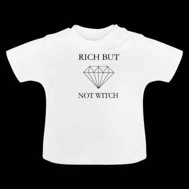 Rich but not witch - Baby T-Shirt